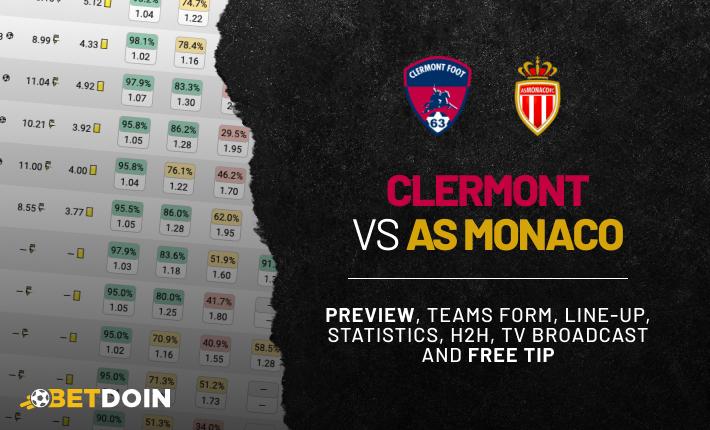 Clermont vs Monaco: Preview, Free tip & Prediction
