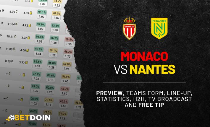 Monaco vs Nantes: Preview, Free Tip & Prediction