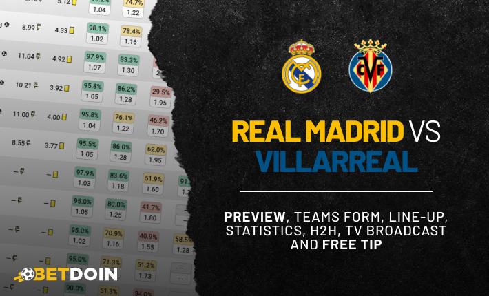Real Madrid vs Villarreal: Preview, Free tip & Prediction